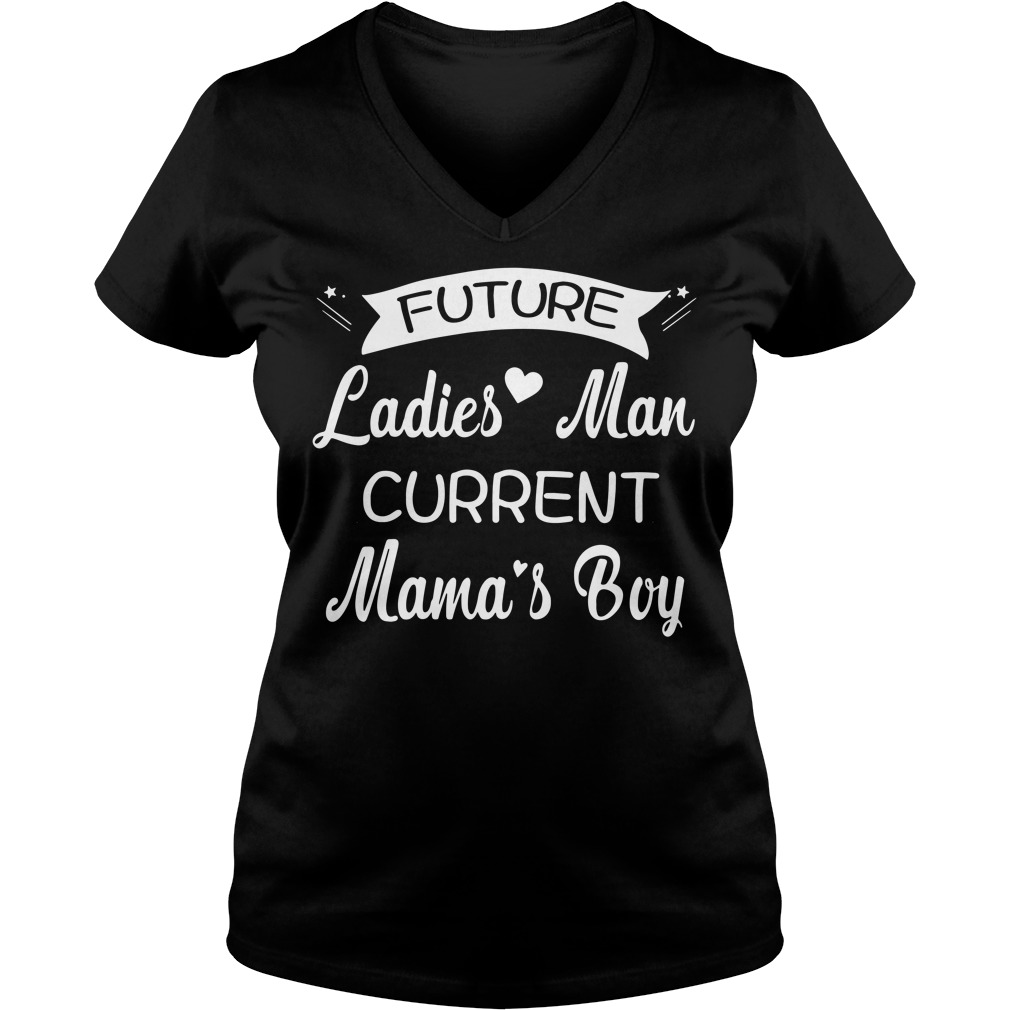 Official Future Ladies Man Current Mama's Boy V-neck t-shirt