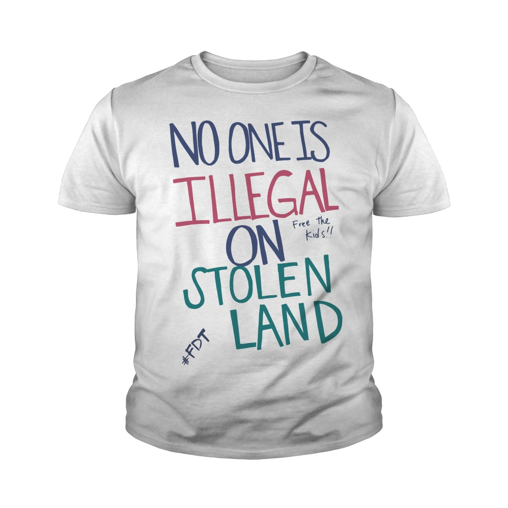 Official No one is illegal on stolen land free the kids Youth tee