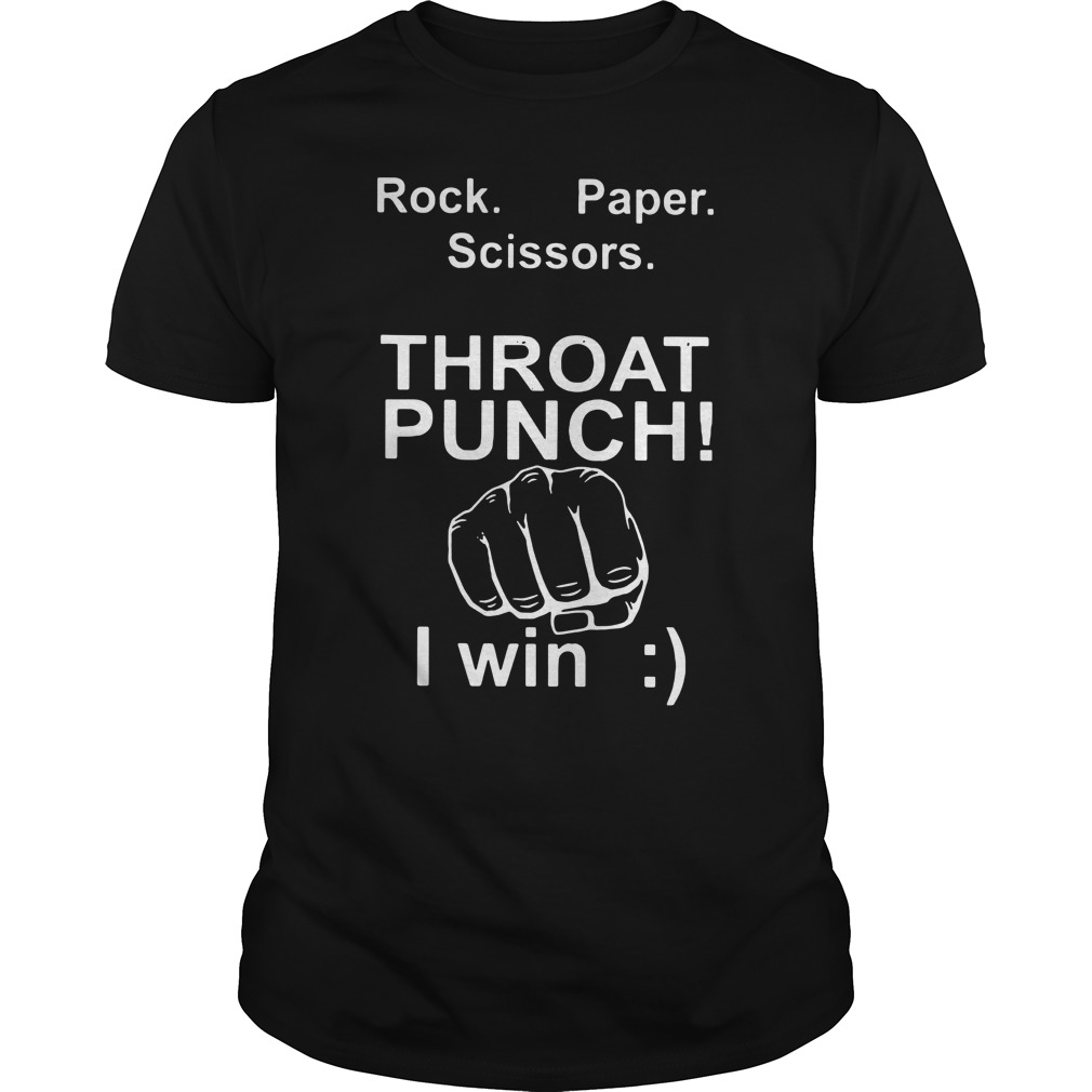 Official Rock paper scissors throat punch I win shirt 2 Picturestees Clothing - T Shirt Printing on Demand