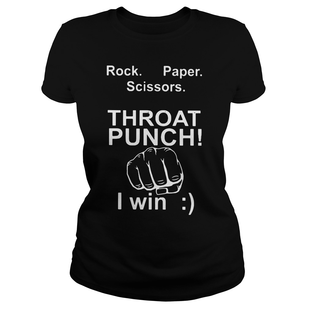 Official Rock paper scissors throat punch I win Ladies tee