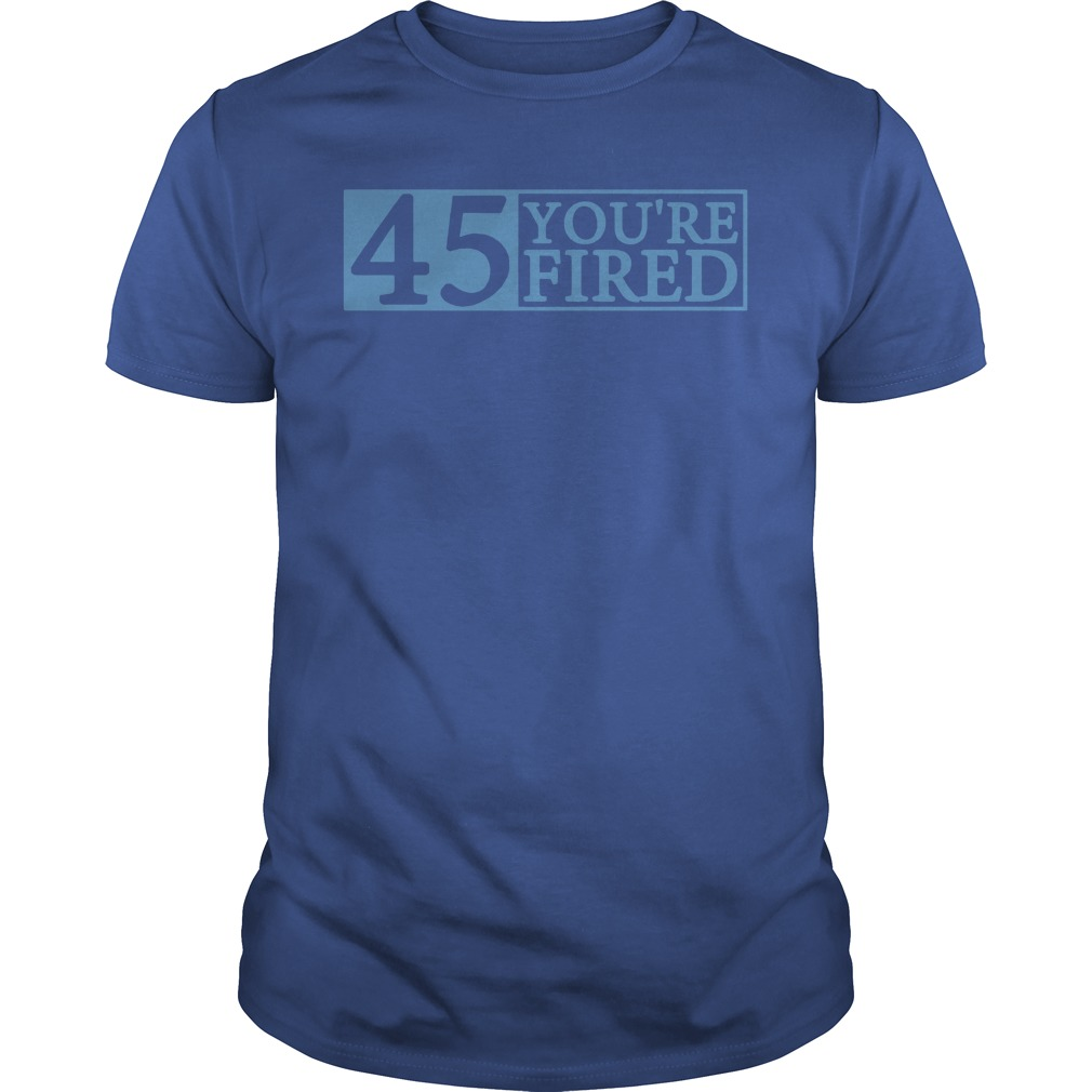 Official You're fired Impeach 45 Guys tee