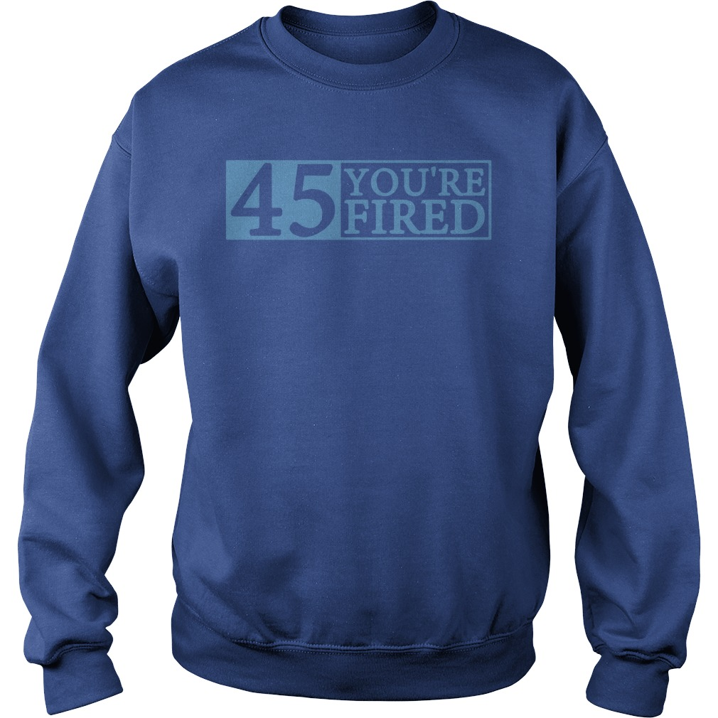 Official You're fired Impeach 45 Sweater