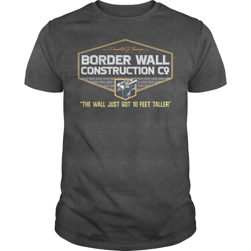Oregon student Donald Trump Border Wall Construction Co Guys tee
