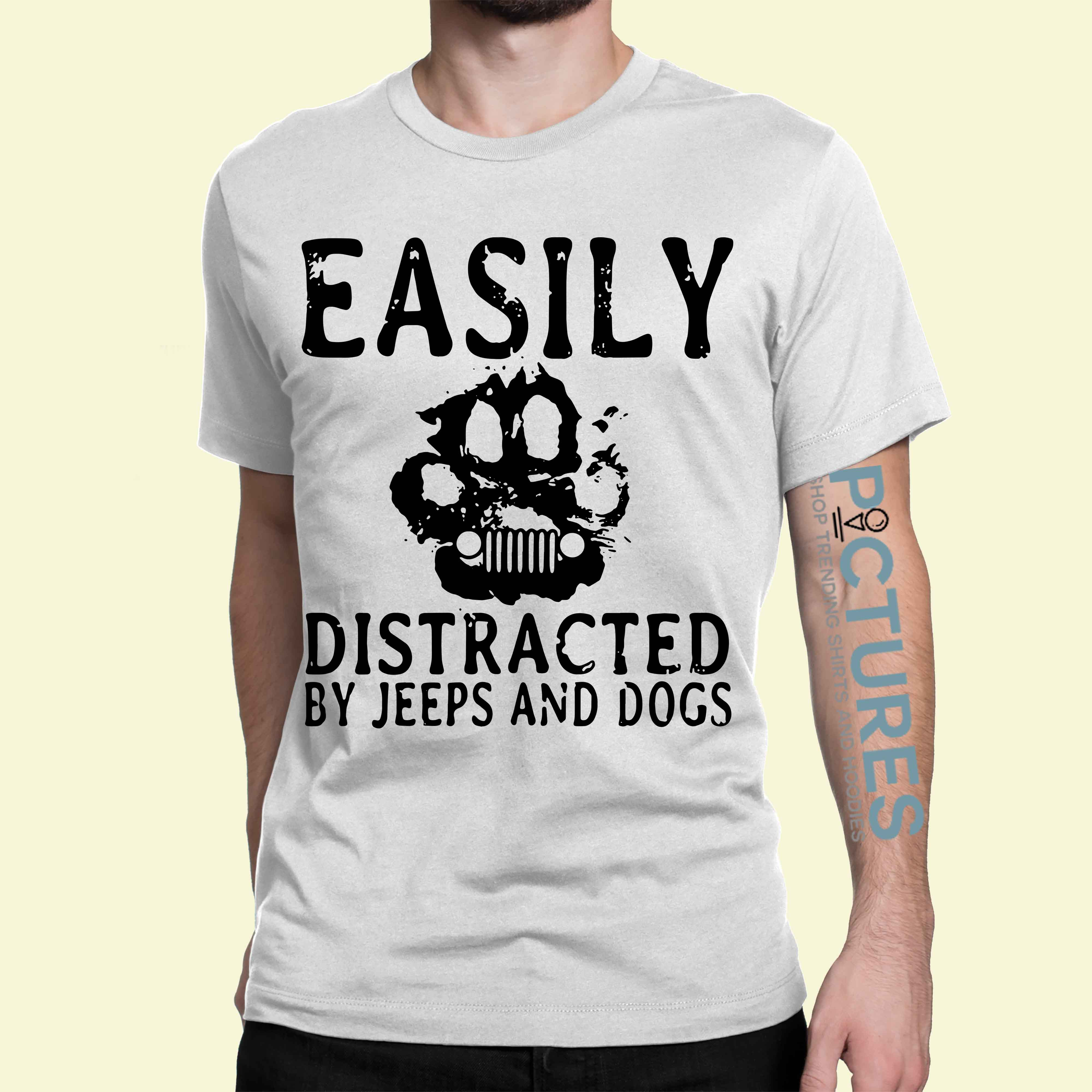 Paw Easily distracted by jeeps and dogs shirt
