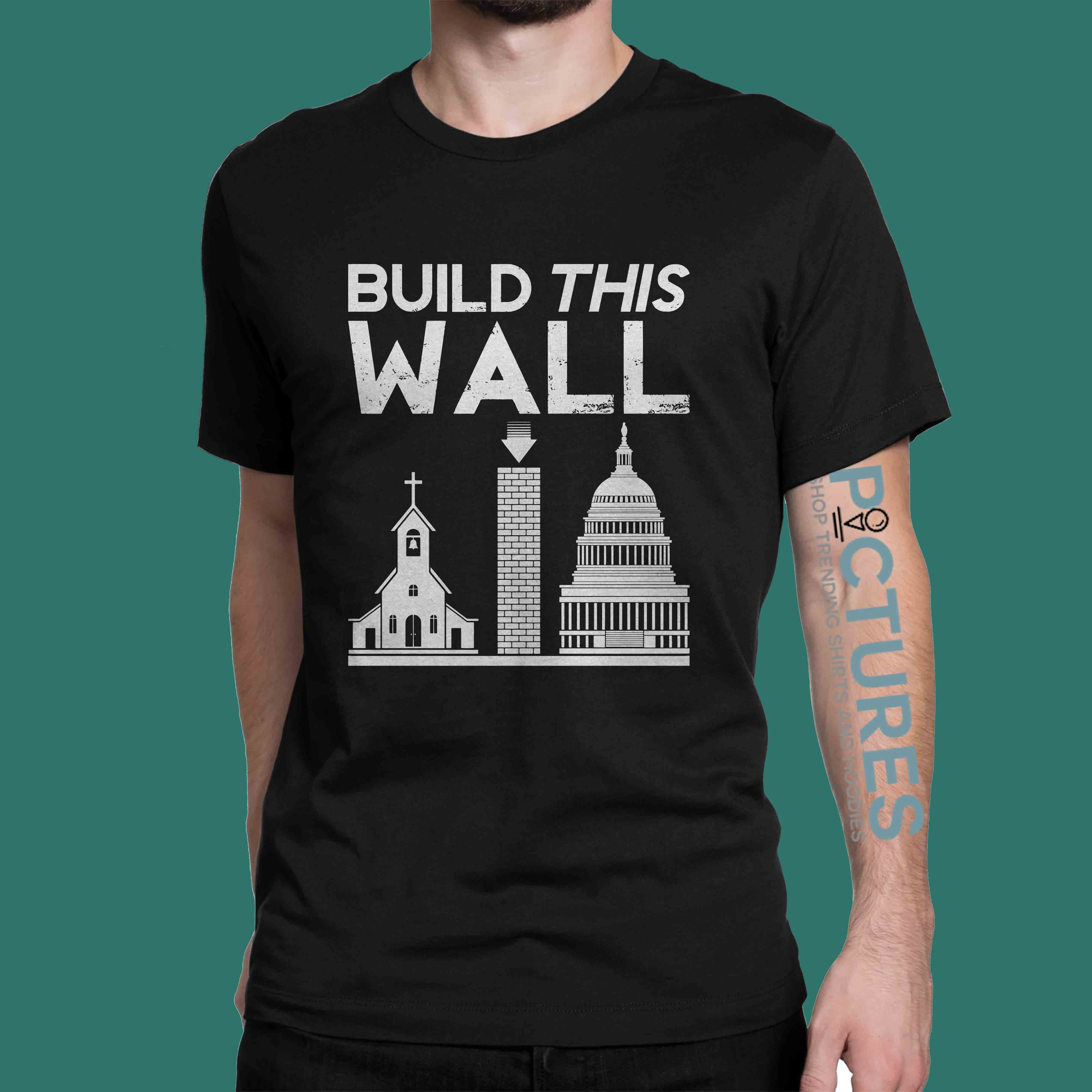 Build This Wall shirt
