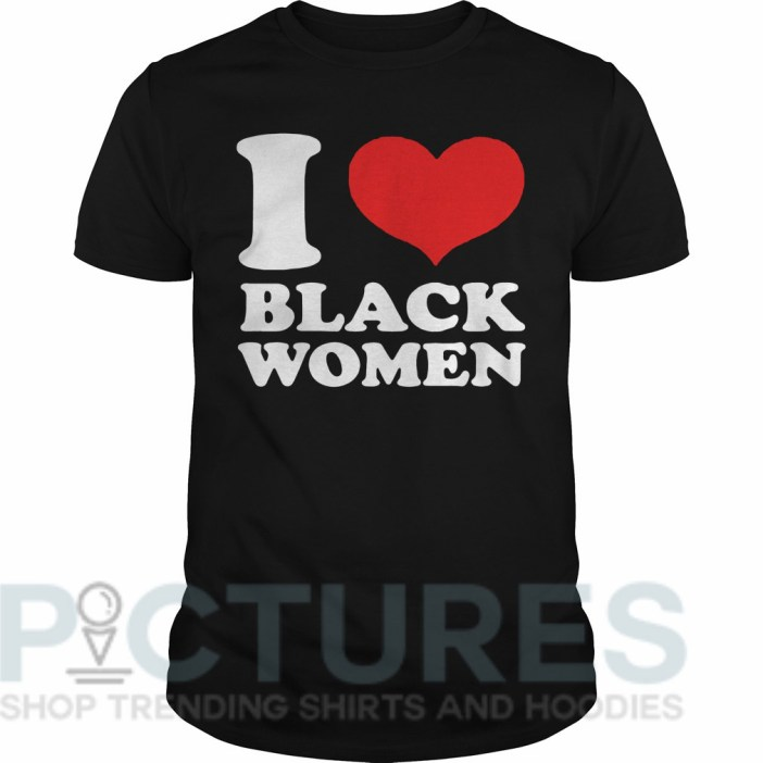 I love black women Guys tee