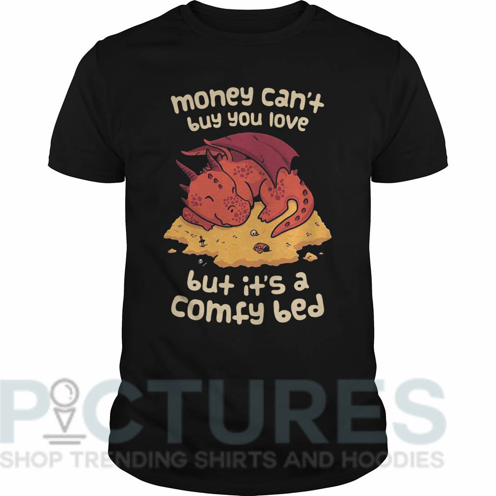 Money can't buy you love but it's a comfy bed Guys tee