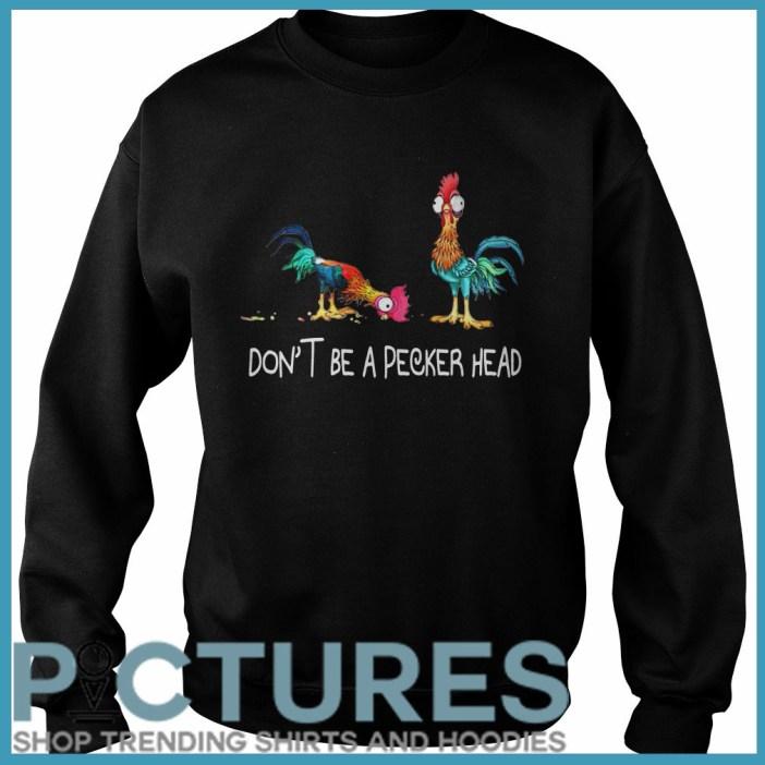 Don't be a pecker head Chicken Sweater