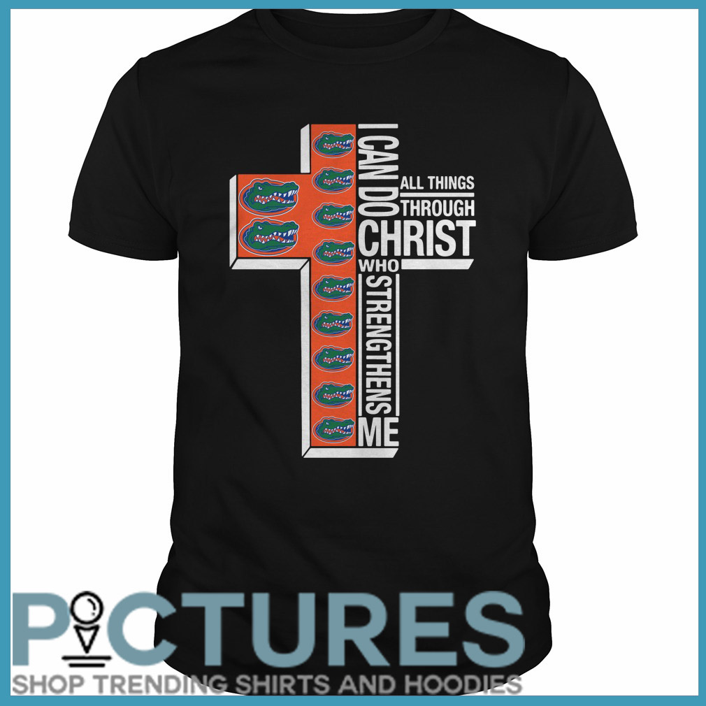 Florida Gators I can do all things through Christ who strengthens me Guys tee