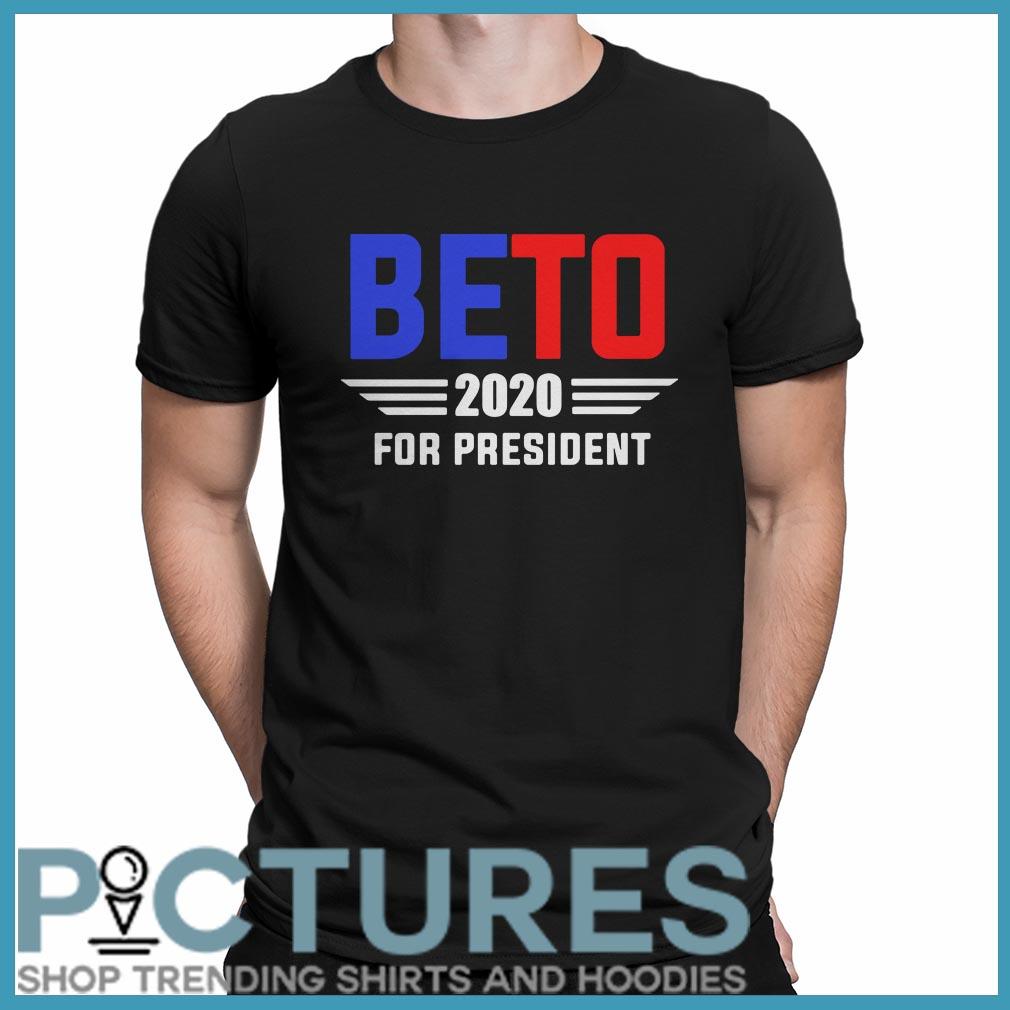 Beto 2020 For President Shirt