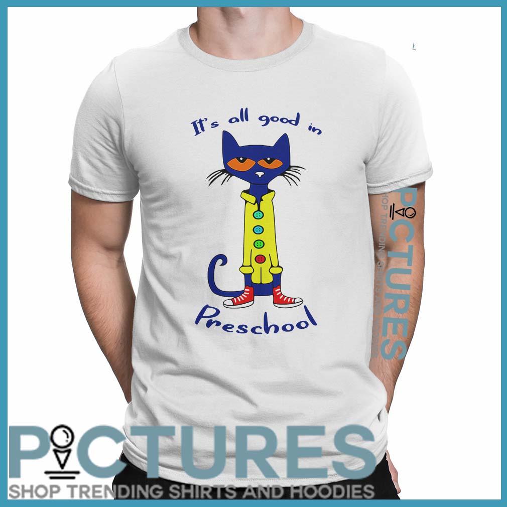It's all good in Preschool shirt