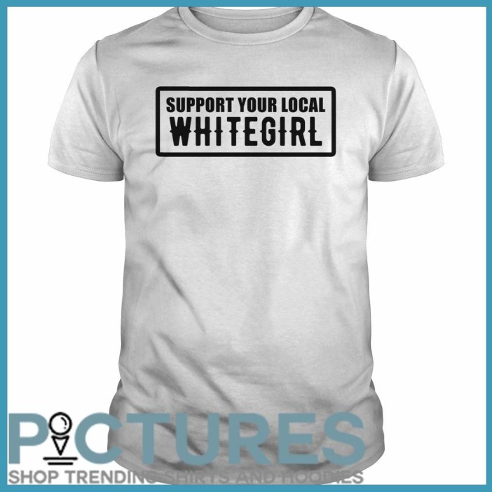 Support your local whitegirl Guys tee
