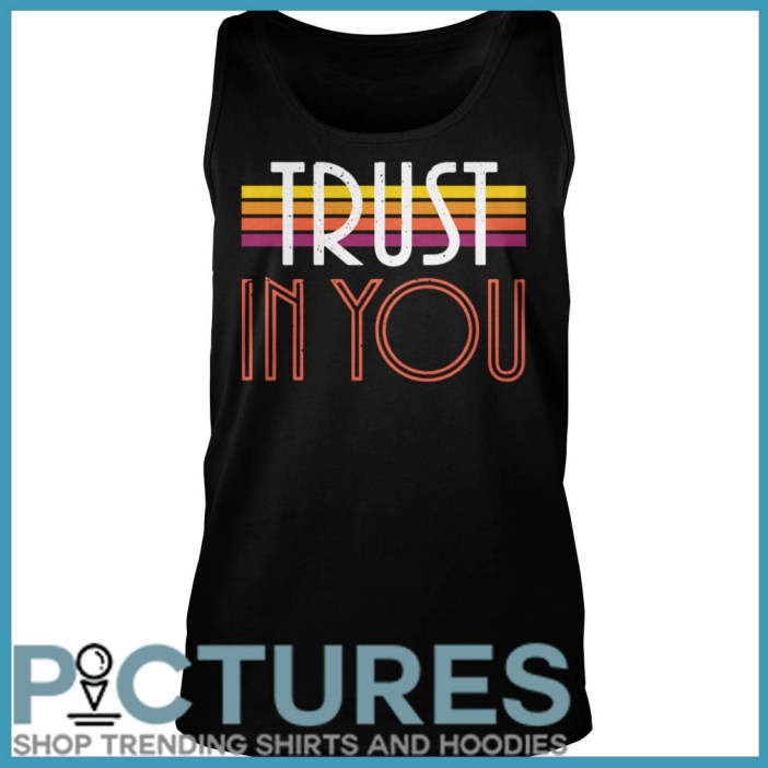 Trust In You Tank Top
