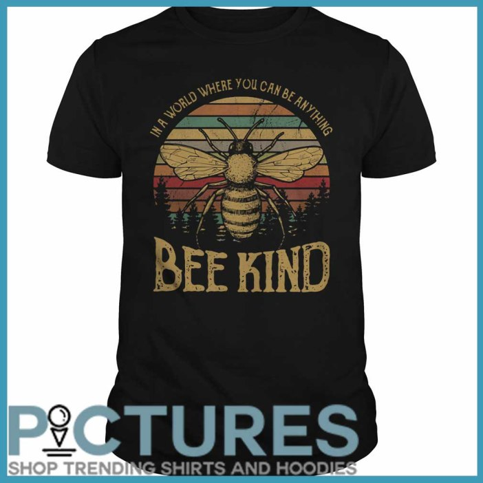 In a world where you can be anything bee kind Guys Tee