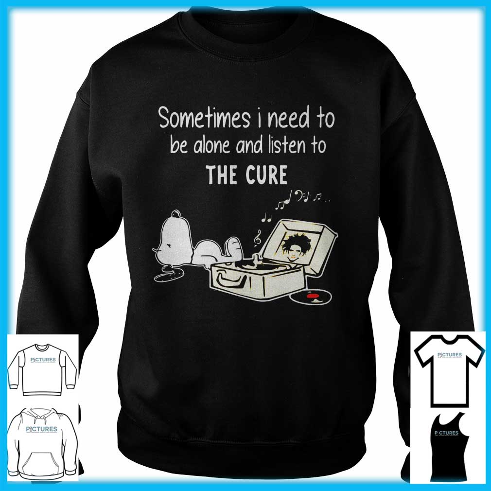Snoopy Sometimes I need to be alone and listen to The Cure Sweater