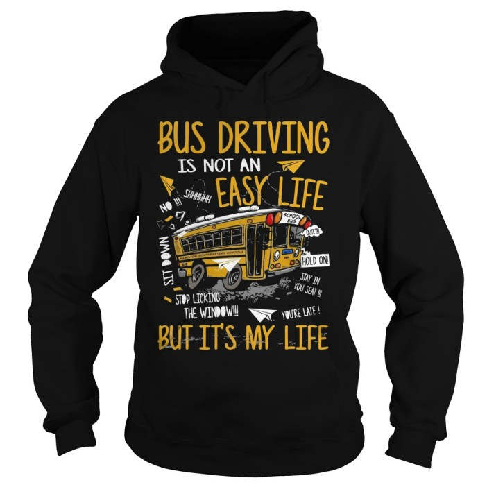Bus driving is not an easy life but it's my life hoodie