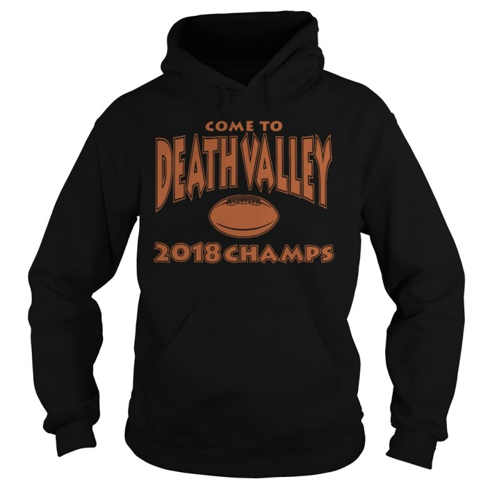 Come to death valley 2018 champs hoodie