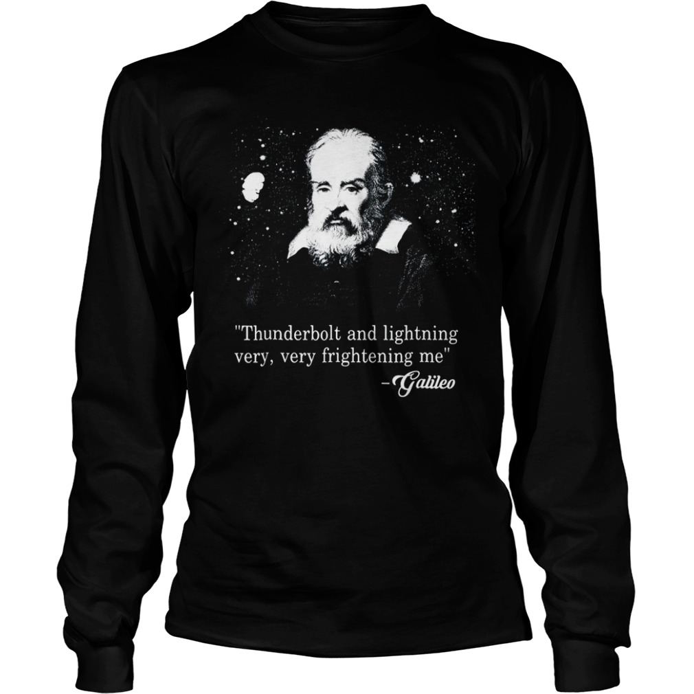 Thunderbolt and lightning very very frightening me Galileo long sleeve