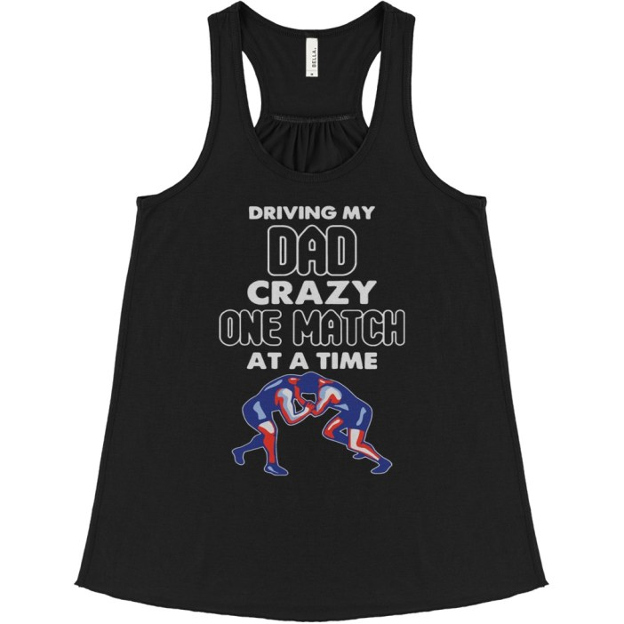 Driving my dad crazy one match at a time flowy tank