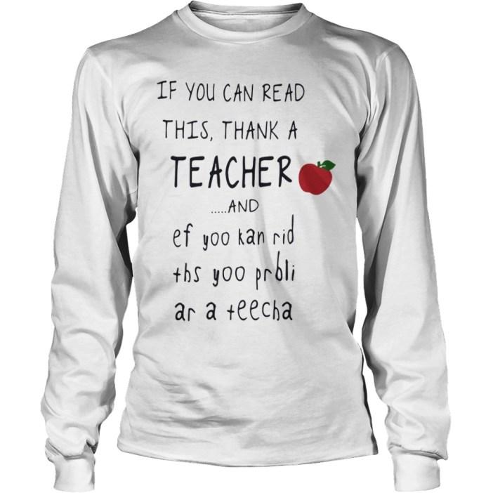 If you can read this thank a teacher and ef yoo kan rid ths yoo prbli ar a teecha long sleeve