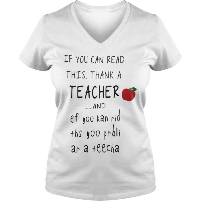 If you can read this thank a teacher and ef yoo kan rid ths yoo prbli ar a teecha v-neck