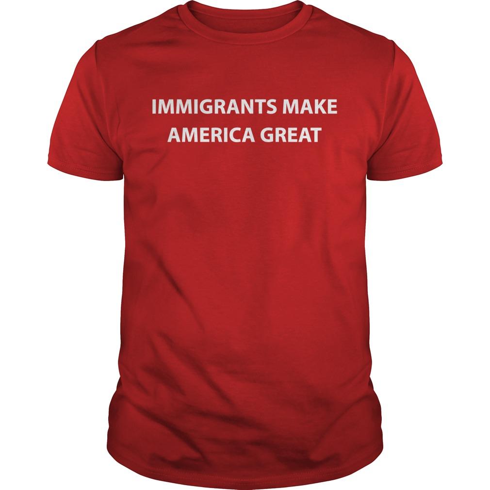 Immigrants make America great guys tee