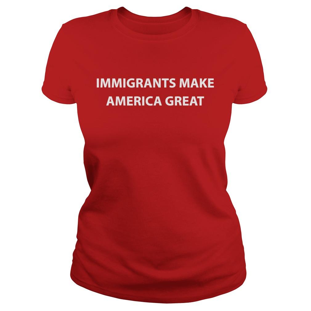 Immigrants make America great ladies tee