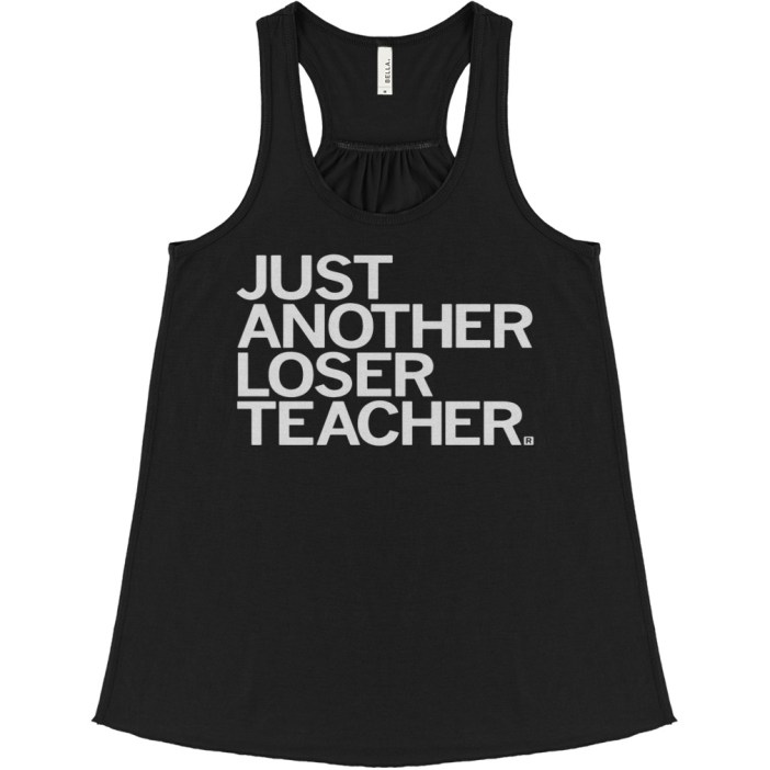 Just another loser teacher flowy tank