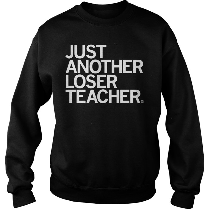 Just another loser teacher sweater