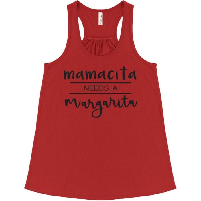 Mamacita needs a margarita flowy tank