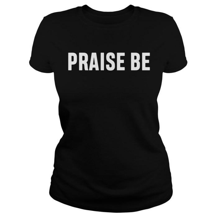 Praise be ladies tee