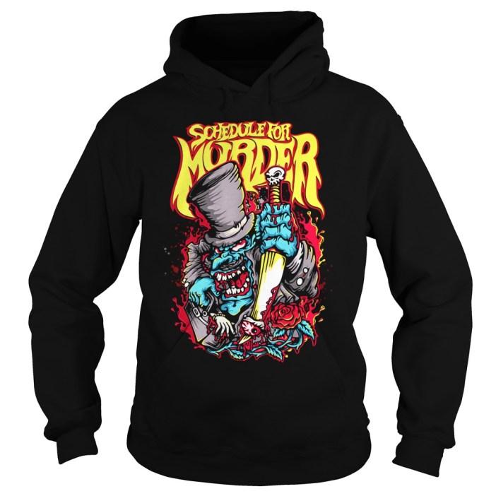 Schedule for Murder hoodie