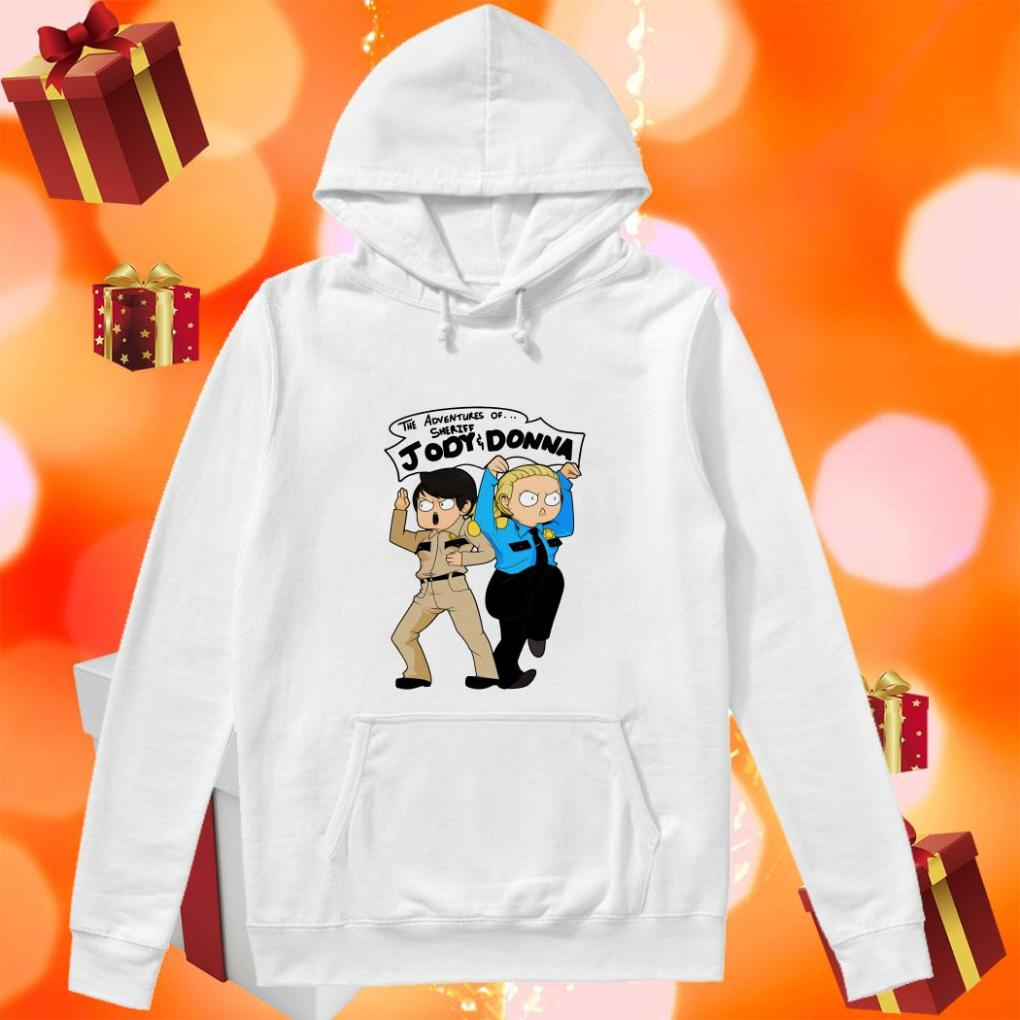 The adventures of Sheriff Jody Donna hoodie