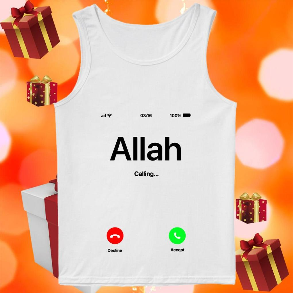 Allah is calling and I must go tank top