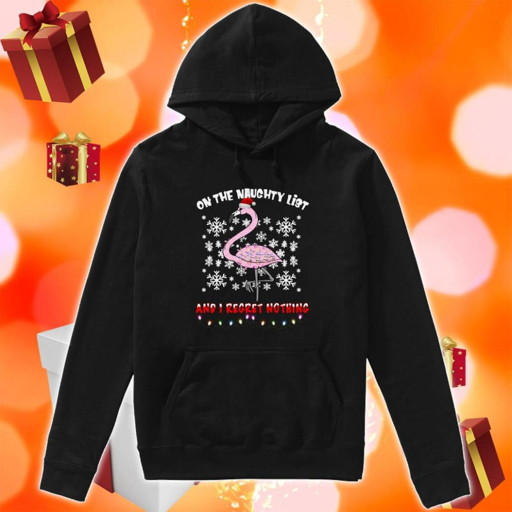 Flamingo Christmas On the naughty list and I regret nothing hoodie