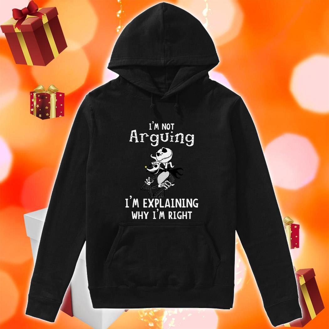 Jack Skellington not Arguining I'm explaining Why I'm Explaining Why I'm right hoodie
