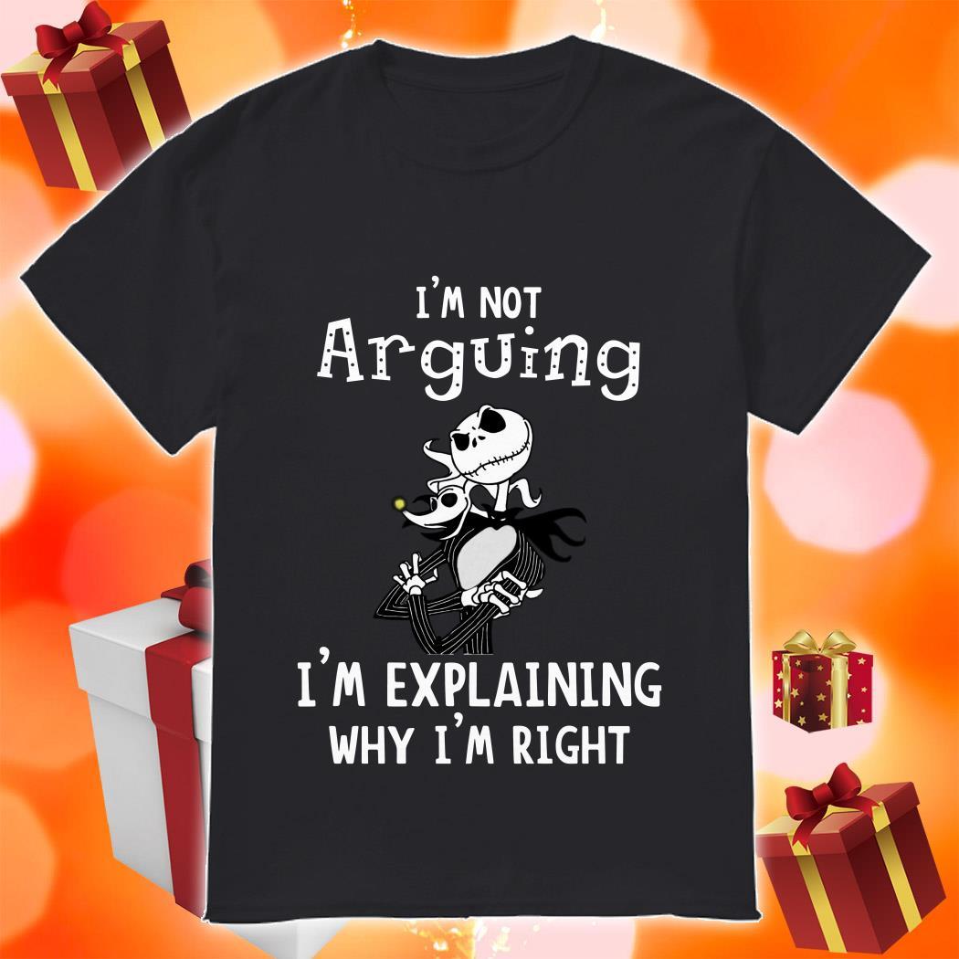 Jack Skellington not Arguining I'm explaining Why I'm Explaining Why I'm right shirt