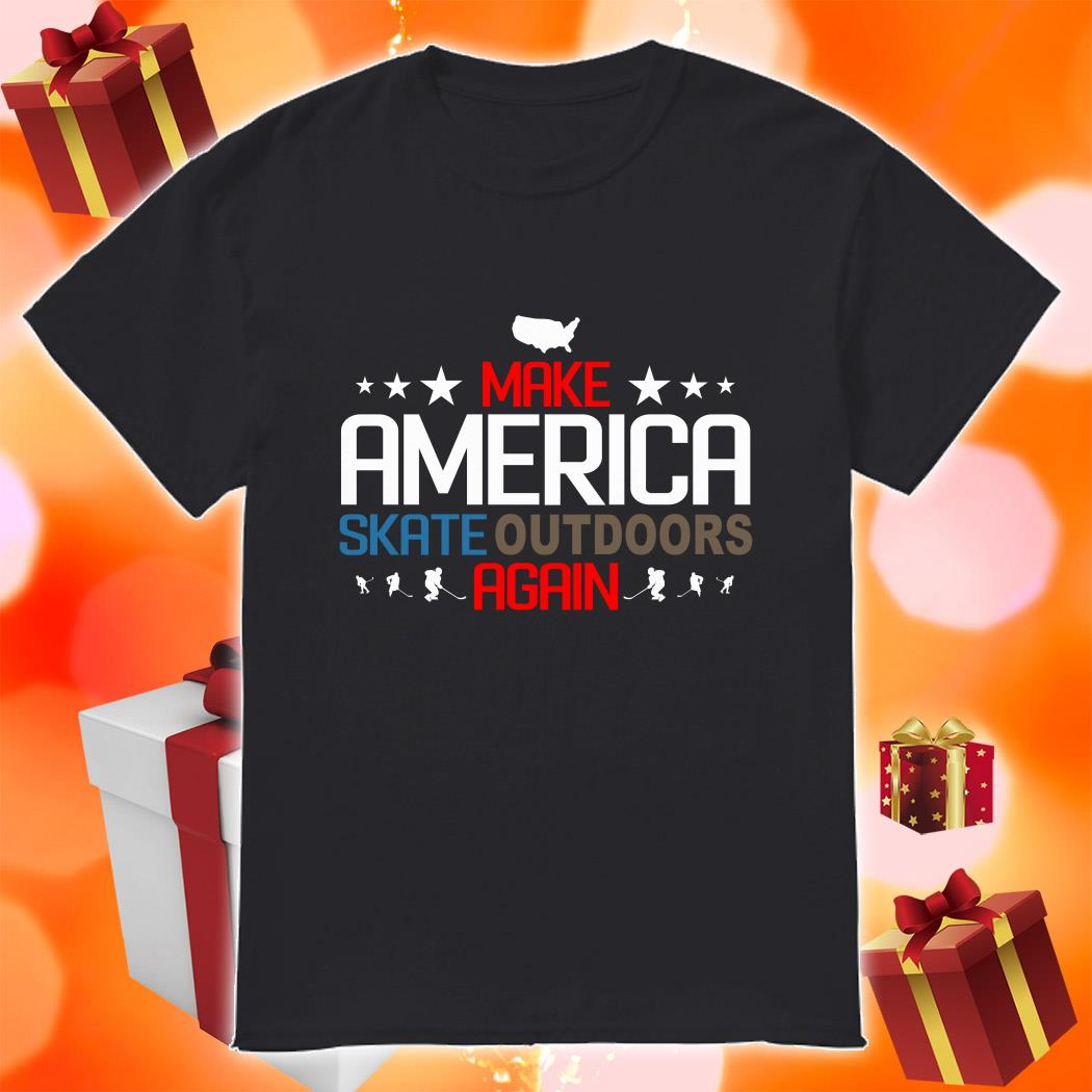 Make America Skate outdoors again shirt