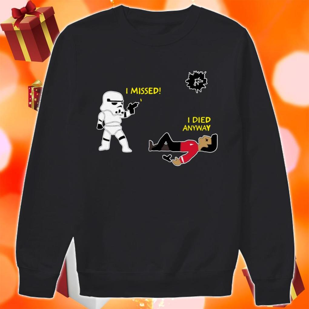 Redshirt Stormtrooper misses I die anyway sweater