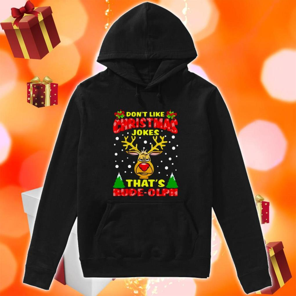 Reindeer Don't like Christmas Jokes that's rude olph hoodie