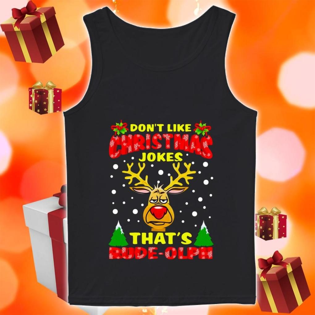 Reindeer Don't like Christmas Jokes that's rude olph tank top