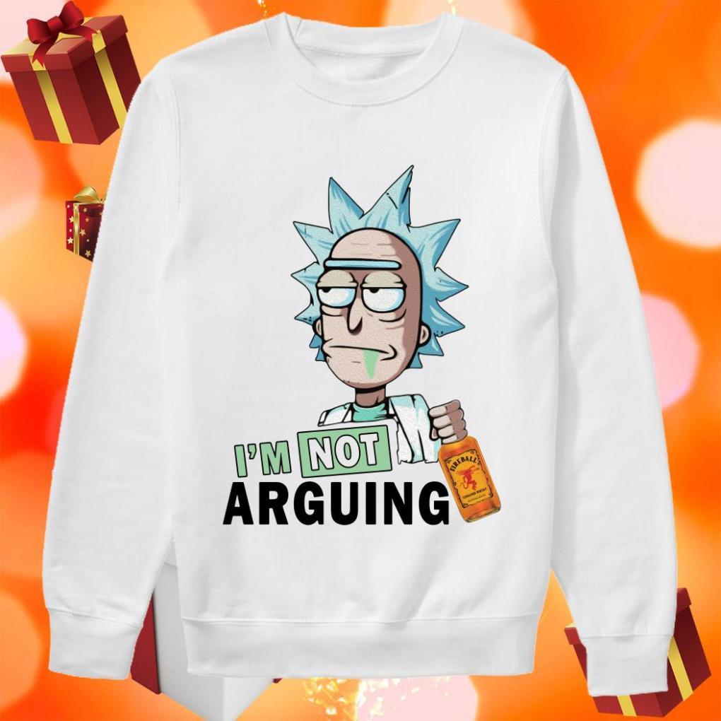 Rick Sanchez I'm not Arguing Fireball sweater