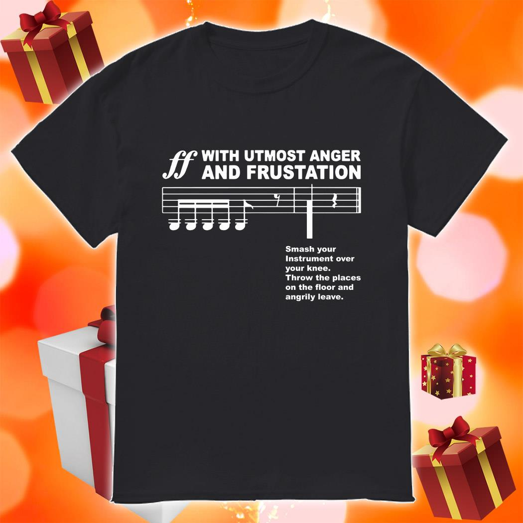 Spoken With Utmost Anger F and Frustration shirt