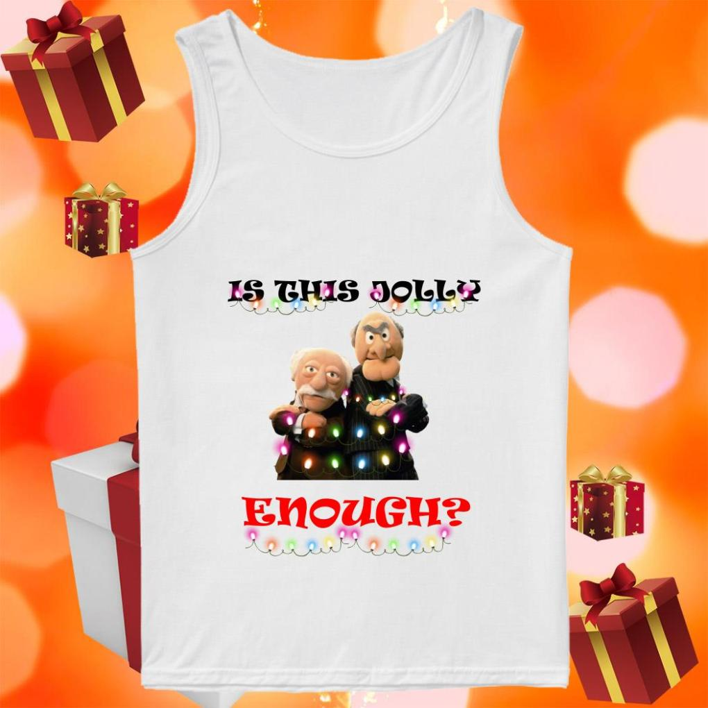 Statler and Waldorf Is this Jolly enough tank top