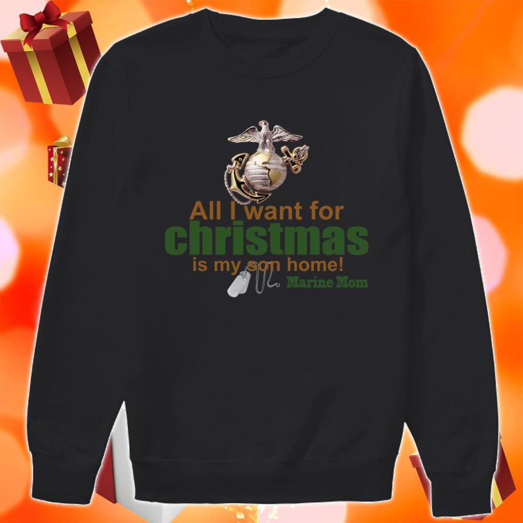 All I want for Christmas is my son home Marine Mom sweater