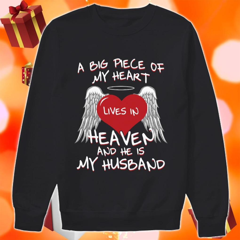 A big piece of my heart lives in heaven and he is my husband sweater
