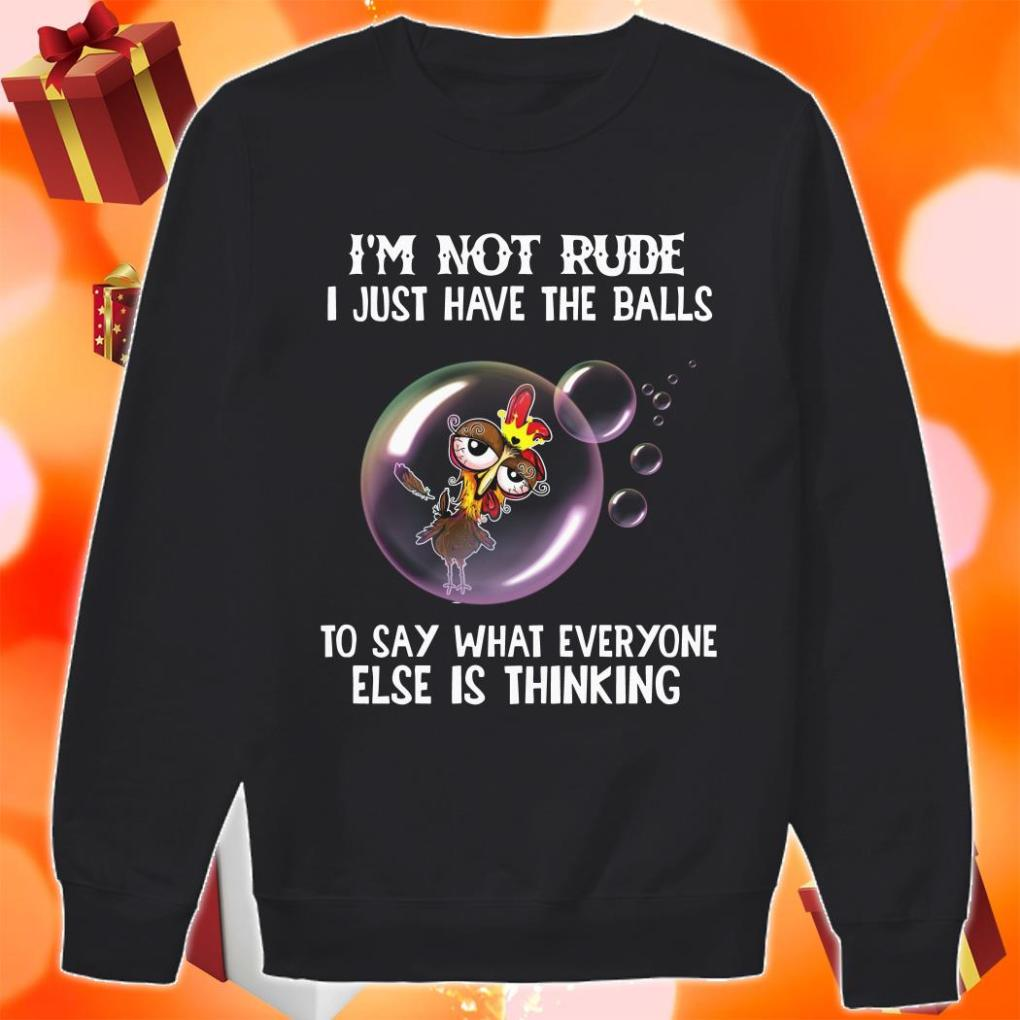 Chicken Rooster I'm not rude I just have the balls sweater