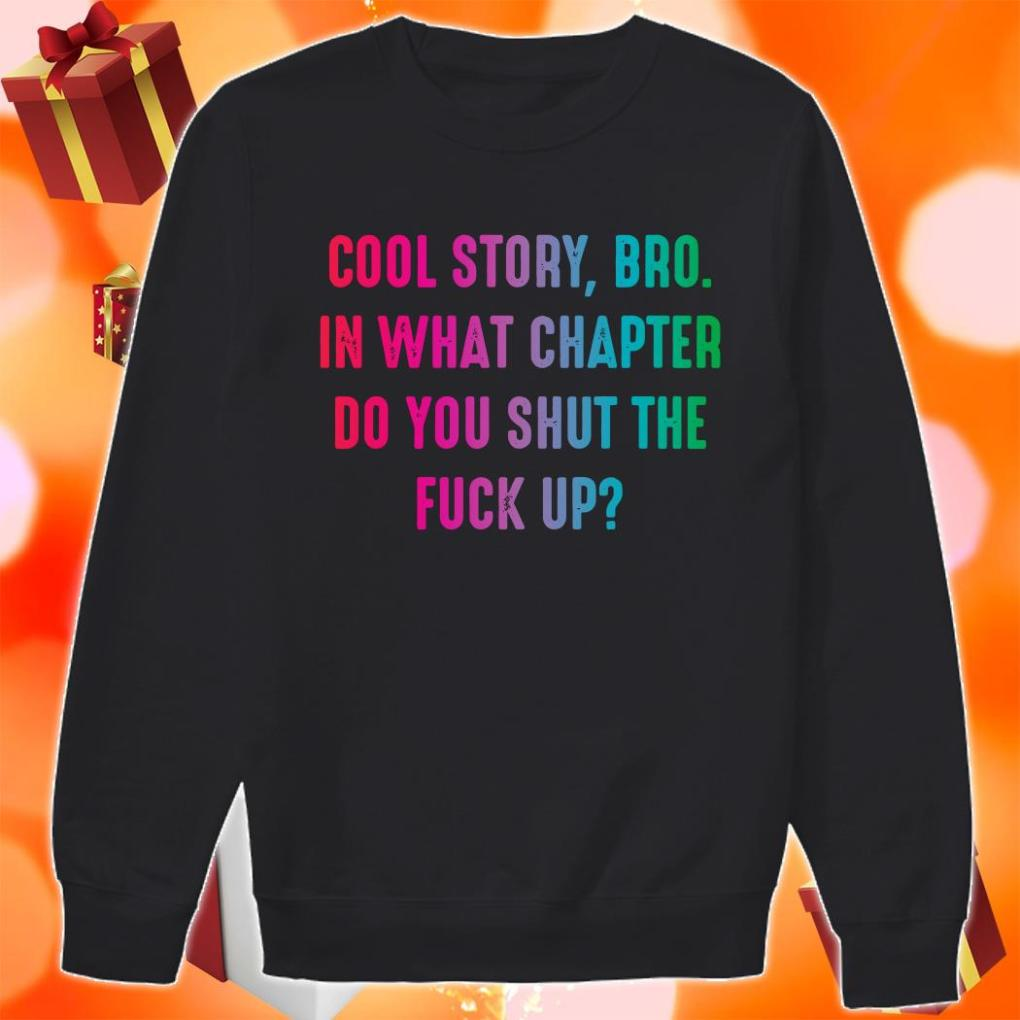 Cool Story bro in what chapter do you shut the duck up shirt 1 Picturestees Clothing - T Shirt Printing on Demand