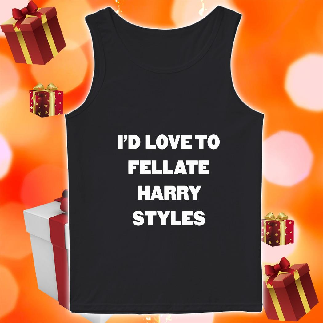 I'd love to fellate Harry Styles tank top