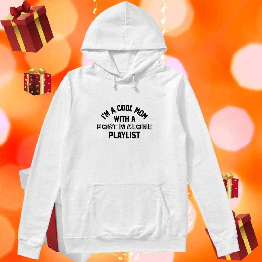 I'm a cool mom with a Post Malone playlist hoodie